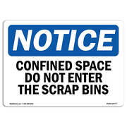 Osha Notice - Confined Space Do Not Enter The Scrap Bins Sign | Heavy Duty