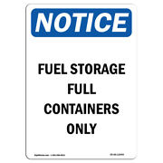 Osha Notice - Fuel Storage Full Containers Only Sign | Heavy Duty