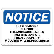 Osha Notice - No Trespassing Keep Out Tidelands And Beaches Sign | Heavy Duty