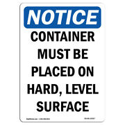Osha Notice - Notice Container Must Be On Hard Level Surface Sign   Heavy Duty