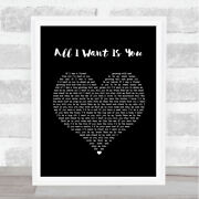 All I Want Is You Black Heart Song Lyric Print