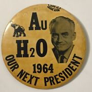 Vintage 1964 Au H2o Barry Goldwater Presidential Campaign Button 3.5 Pinback