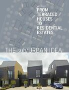 The Sub/urban Idea From Terraced Houses To Residential Estates Baker Lisa