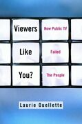 Viewers Like You How Public Tv Failed The People