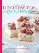 Southern Lady Luncheons, Teas And Holiday Celebrations A Year Of Menus For T...