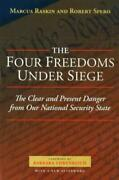 The Four Freedoms Under Siege The Clear And Present Danger From Our Nation...