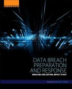 Data Breach Preparation And Response Breaches Are Certain Impact Is Not