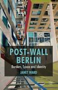 Post-wall Berlin Borders, Space And Identity