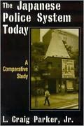 The Japanese Police System Today A Comparative Study A Comparative Study