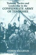 Training, Tactics And Leadership In The Confederate Army Of Tennessee Seed...