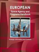 European Space Agency And Programs Handbook Strategic Information And Cont...