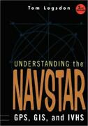 Understanding The Navstar Gps Gis And Ivhs