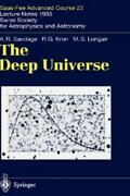 The Deep Universe Saas-fee Advanced Course 23 Lecture Notes 1993 Swiss S...
