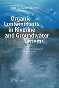 Organic Contaminants In Riverine And Groundwater Systems Aspects Of The An...