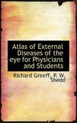 Atlas Of External Diseases Of The Eye For Physicians And Students