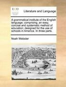 A Grammatical Institute Of The English Language Comprising An Easy Conci...