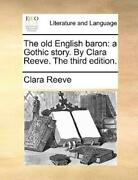 The Old English Baron A Gothic Story By Clara Reeve The Third Edition