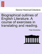 Biographical Outlines Of English Literature A Course Of Exercises In Trans...