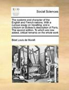 The Customs And Character Of The English And French Nations With A Curious...