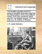 The English Expositor Improvand039d Being A Complete Dictionary Teaching The I...
