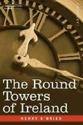 The Round Towers Of Ireland Or The Mysteries Of Freemasonry