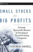 Small Stocks For Big Profits Generate Spectacular Returns By Investing In ...
