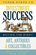 Three Steps To Investment Success Buying The Right Art Antiques And Coll...