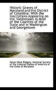 Historic Graves Of Maryland And The District Of Columbia With The Inscript...