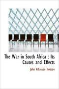 The War In South Africa Its Causes And Effects