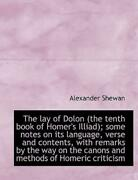 The Lay Of Dolon The Tenth Book Of Homer's Illiad Some Notes On Its Lang...