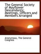The General Society Of Mayflower Descendants Meetings, Officers And Member...