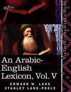 An Arabic-english Lexicon In Eight Volumes Vol V Derived From The Best...