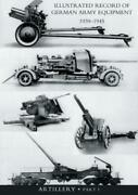 Illustrated Record Of German Army Equipment 1939-1945volume Ii Artillery I...