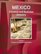Mexico Industrial And Business Directory Volume 1 Practical Information And...