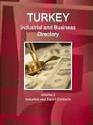 Turkey Industrial And Business Directory Volume 2 Industrial And Export Con...