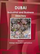 Dubai Industrial And Business Directory Volume 1 Strategic Information And ...