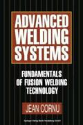 Advanced Welding Systems 1 Fundamentals Of Fusion Welding Technology