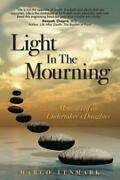 Light In The Mourning Memoirs Of An Undertakerand039s Daughter