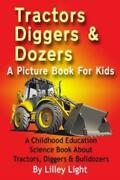 Tractors, Diggers And Dozers A Picture Book For Kids A Childhood Education...