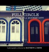 Full Circle Old Stories In A Modern City