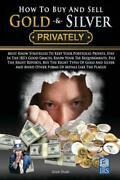 How To Buy And Sell Gold And Silver Privately Must Know Strategies To Keep Y...