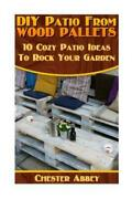 Diy Patio From Wood Pallets 10 Cozy Patio Ideas To Rock Your Garden Hous...
