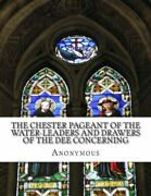 The Chester Pageant Of The Water-leaders And Drawers Of The Dee Concerning...