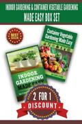 Indoor Gardening And Container Vegetable Gardening Made Easy Box Set 2 For ...