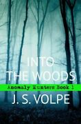 Into The Woods Anomaly Hunters, Book One
