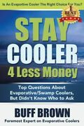 Stay Cooler 4 Less Money Top Questions About Evaporative / Swamp Coolers