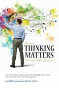 When Thinking Matters In The Workplace How Executives And Leaders Of Knowl...