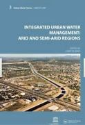 Integrated Urban Water Management Arid And Semi-arid Regions By Larry W....