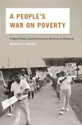 A Peopleand039s War On Poverty Urban Politics And Grassroots Activists In Houst...