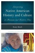 Interpreting Native American History And Culture At Museums And Historic Si...